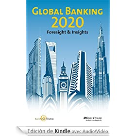 Global Banking 2020: Foresight &amp; Insights (Enhanced Version)