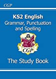 New KS2 English: Grammar, Punctuation and Spelling Study Book (for the 2016 SATS & Beyond)