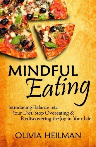 mindful-eating-introducing-balance-into-your-diet-stop-overeating-rediscovering-the-joy-in-your-life