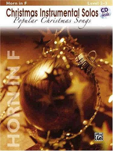 Christmas Instrumental Solos: Popular Christmas Songs- Book & CD (Horn In F Edition)