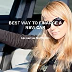 Best Way to Finance a New Car | Ade Asefeso, MCIPS MBA