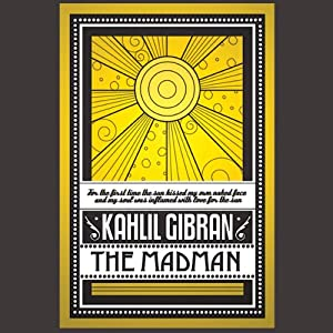 The Madman | [Kahlil Gibran]