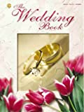 The Wedding Book: A Complete Collection of Love & Traditional Music (Piano/Vocal/Chords)