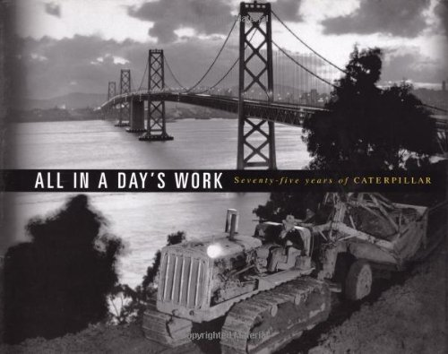 All In a Day's Work : Seventy-Five Years of Caterpillar PDF