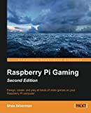 Shea Silverman Raspberry Pi Gaming Second Edition