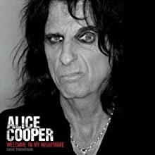Welcome to My Nightmare: The Alice Cooper Story Audiobook by Dave Thompson Narrated by Fred Berman