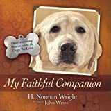 img - for My Faithful Companion: Heartwarming Stories About the Dogs We Love book / textbook / text book