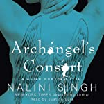 Archangel's Consort: The Guild Hunter Series, Book 3 (       UNABRIDGED) by Nalini Singh Narrated by Justine Eyre