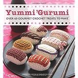 Yummi 'Gurumi: Over 60 Gourmet Crochet Treats to Makeby Christen Haden