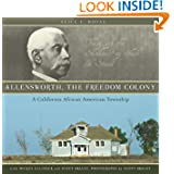 Allensworth: The Freedom Colony