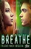 Breathe - Flucht nach Sequoia: Roman (dtv junior)