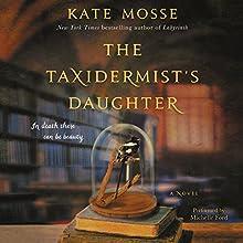 The Taxidermist's Daughter: A Novel | Livre audio Auteur(s) : Kate Mosse Narrateur(s) : Michelle Ford