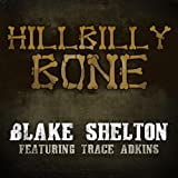 Hillbilly Bone (w/ Trace Ad... - Blake Shelton