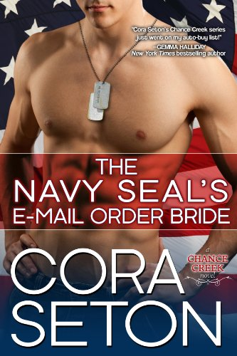The Navy SEAL's E-Mail Order Bride (Heroes of Chance Creek Series Book 1) (The Navy Seals Email Order Bride compare prices)