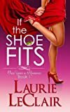 If The Shoe Fits (Once Upon A Romance Series Book 1)