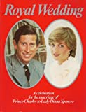 img - for Royal Wedding; A celebration for the marriage of Prince Charles to Lady Diana Spencer book / textbook / text book
