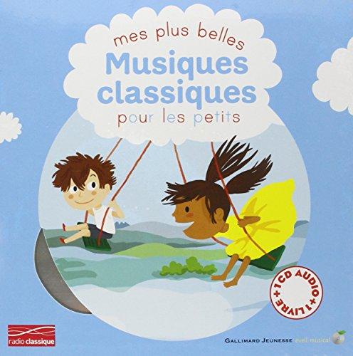 Mes plus belles musiques classiques pour les petits : Mes plus belles musiques classiques pour les petits