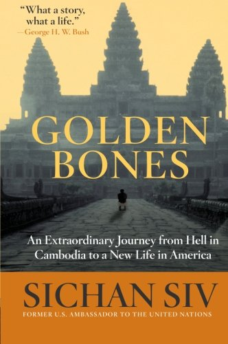 Golden Bones: An Extraordinary Journey from Hell in Cambodia to a New Life in America PDF