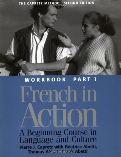French in Action: A Beginning Course in Language and...