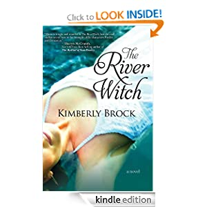 Kindle Daily Deal:  The River Witch, by Kimberly Brock. Publisher: Bell Bridge Books (April 6, 2012)