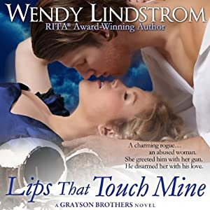 Lips that Touch Mine: Grayson Brothers | [Wendy Lindstrom]