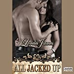 All Jacked Up: Rough Riders Series, Book 8 | Lorelei James