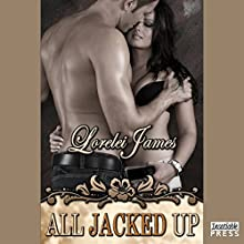 All Jacked Up: Rough Riders Series, Book 8 (       UNABRIDGED) by Lorelei James Narrated by Rebecca Estrella