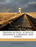 img - for Friends in exile: a tale of diplomacy, coronets, and hearts book / textbook / text book