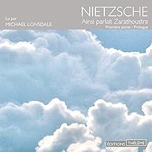 Ainsi parlait Zarathoustra 1 | Livre audio Auteur(s) : Friedrich Nietzsche Narrateur(s) : Michaël Lonsdale
