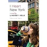 I Heart New York: A Novel ~ Lindsey Kelk