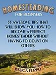 Homesteading for Beginners: 33 Awesom...