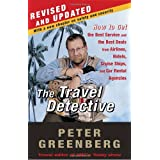 The Travel Detective: How to Get the Best Service and the Best Deals from Airlines, Hotels, Cruise Ships, and Car Rental Agencies ~ Peter Greenberg