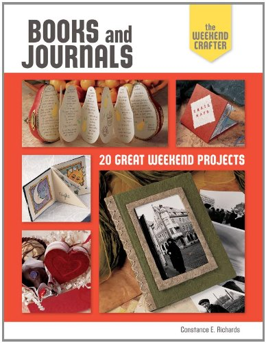The Weekend Crafter: Books and Journals: 20 Great Weekend Projects (Weekend Crafter (Rankin Street Press))