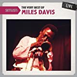 Davis, miles Setlist: The Very Best Of Miles Davis Live Mainstream Jazz