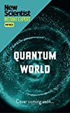 The Quantum World: The disturbing theory at the heart of reality (New Scientist Instant Expert) (English Edition)