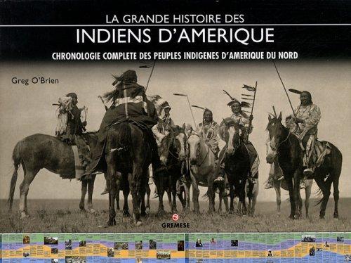 La grande histoire des Indiens d'Amérique : Chronologie complète des peuples indigènes d'Amérique du Nord
