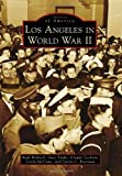 img - for Los Angeles in World War II (Images of America Series) (Images of America (Arcadia Publishing)) book / textbook / text book
