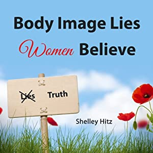 Body Image Lies Women Believe Audiobook