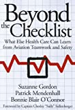 img - for Beyond the Checklist: What Else Health Care Can Learn from Aviation Teamwork and Safety (The Culture and Politics of Health Care Work) by Suzanne Gordon (2012-12-18) book / textbook / text book