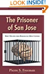 The Prisoner of San Jose: How I Escap...