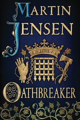 Oathbreaker (The King's Hounds series) by Martin Jensen (2014-03-04)