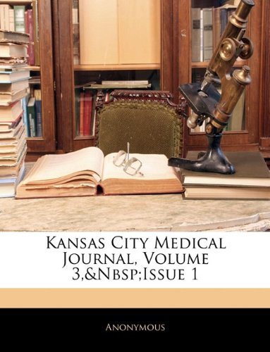 Kansas City Medical Journal, Volume 3,&Nbsp;Issue 1