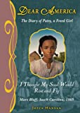 img - for Dear America: I Thought My Soul Would Rise and Fly book / textbook / text book