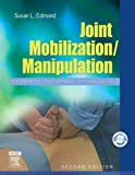 img - for Joint Mobilization/Manipulation: Extremity and Spinal Techniques, 2e book / textbook / text book