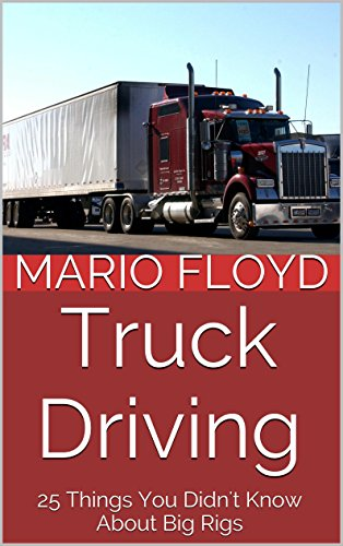 Truck Driving: 25 Things You Didn't Know About Big Rigs (Truck Driving compare prices)