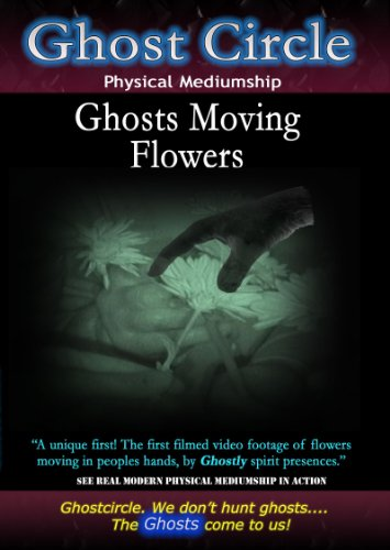 Ghost Circle Physical Mediumship - Ghosts Moving Flowers