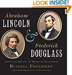 Abraham Lincoln and Frederick Douglas...