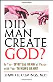 Image of Did Man Create God?: Is Your Spiritual Brain at Peace With Your Thinking Brain?