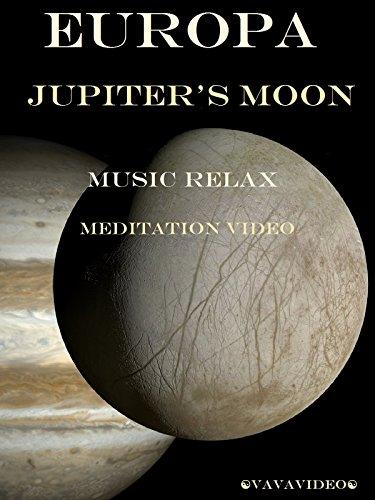 Europa Jupiter's Moon Music Relax Meditation Video