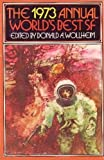img - for The 1973 Annual World's Best SF book / textbook / text book